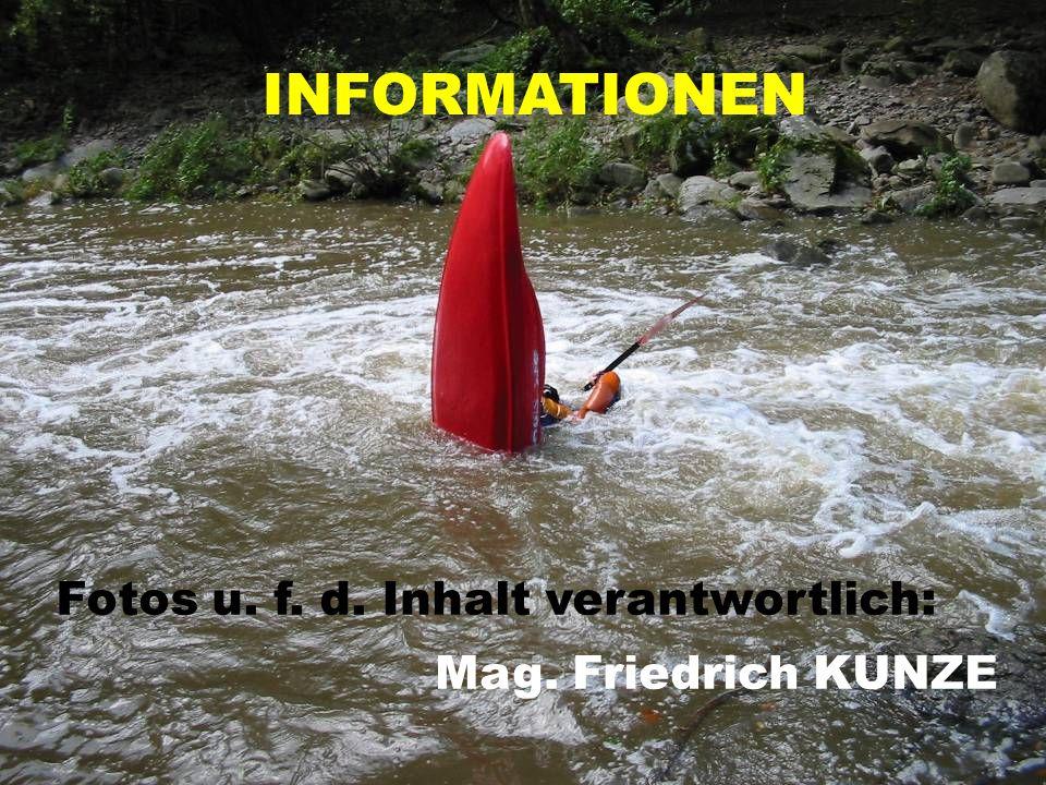 INFORMATIONEN Fotos u. f. d. Inhalt verantwortlich: Mag. Friedrich KUNZE