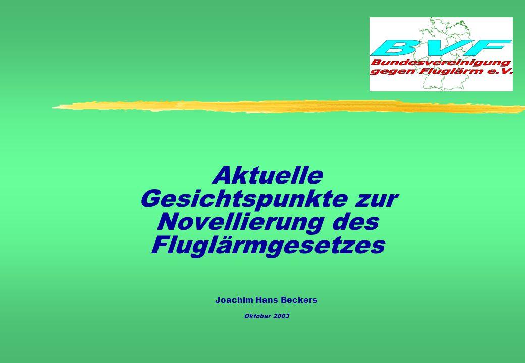 Aktuelle Gesichtspunkte zur Novellierung des Fluglärmgesetzes Joachim Hans Beckers Oktober 2003