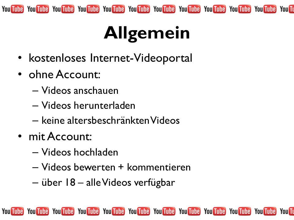 Allgemein kostenloses Internet-Videoportal ohne Account: – Videos anschauen – Videos herunterladen – keine altersbeschränkten Videos mit Account: – Vi
