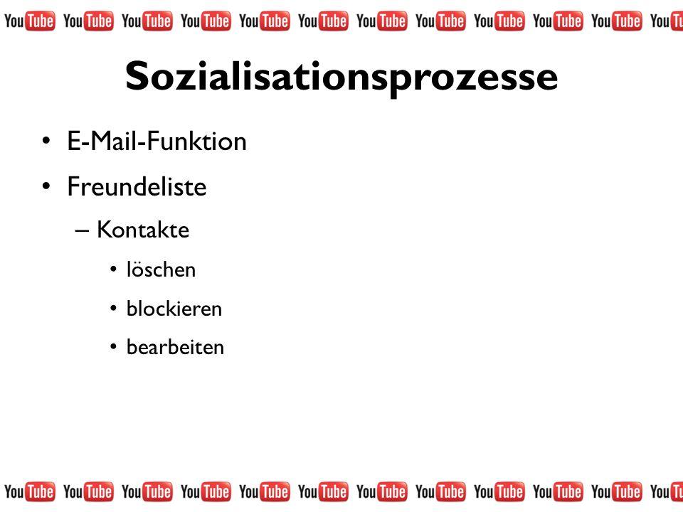 Sozialisationsprozesse E-Mail-Funktion Freundeliste – Kontakte löschen blockieren bearbeiten