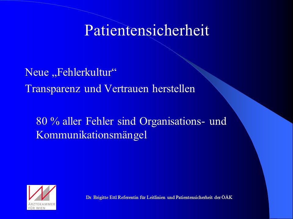 Dr. Brigitte Ettl Referentin für Leitlinien und Patientensicherheit der ÖÄK Neue Fehlerkultur Transparenz und Vertrauen herstellen 80 % aller Fehler s