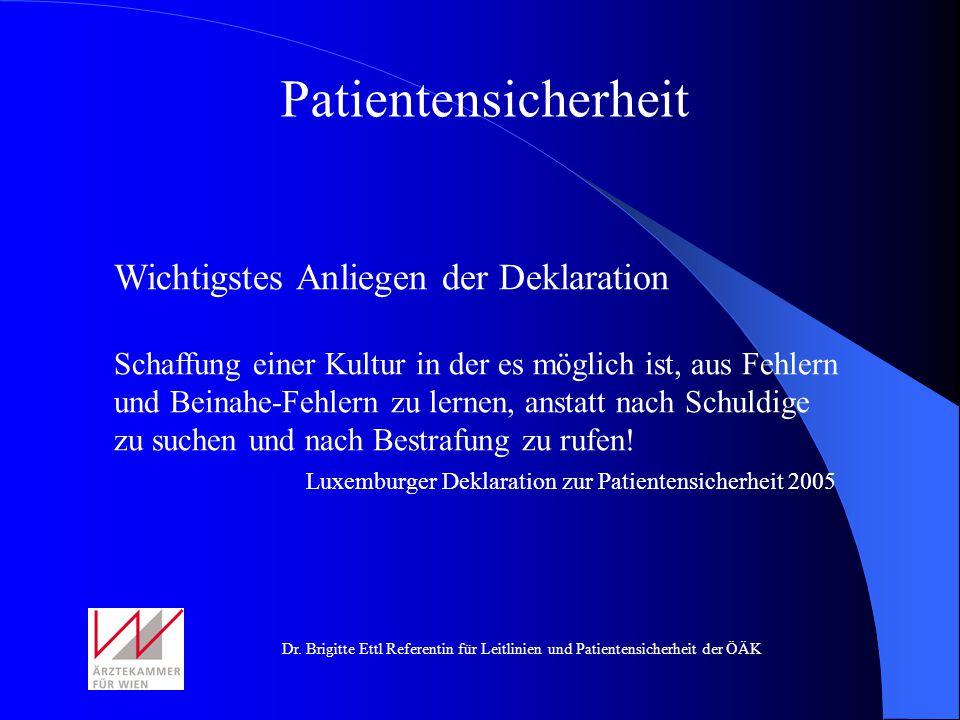 Dr. Brigitte Ettl Referentin für Leitlinien und Patientensicherheit der ÖÄK Patientensicherheit Wichtigstes Anliegen der Deklaration Schaffung einer K