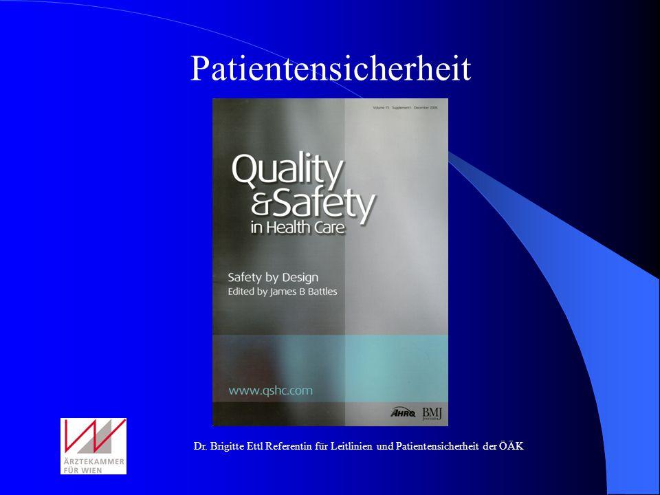 Dr. Brigitte Ettl Referentin für Leitlinien und Patientensicherheit der ÖÄK Patientensicherheit