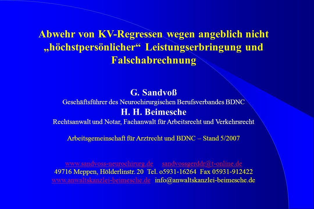 Abwehr von KV-Regressen wegen angeblich nicht höchstpersönlicher Leistungserbringung und Falschabrechnung G. Sandvoß Geschäftsführer des Neurochirurgi