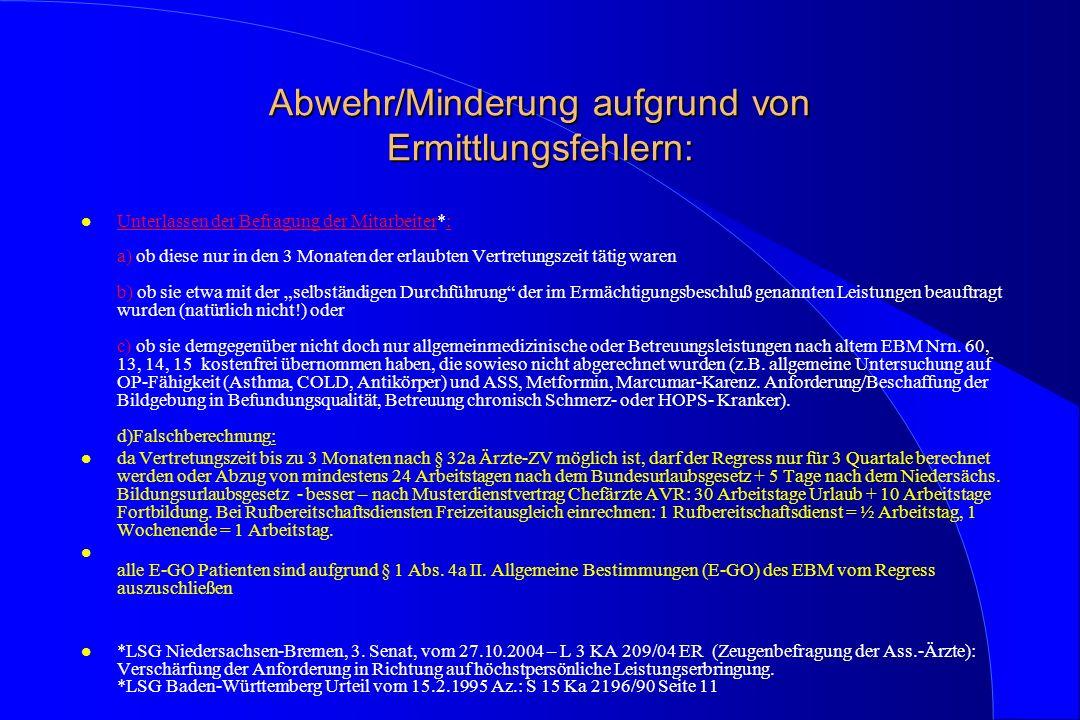 Abwehr/Minderung aufgrund von Ermittlungsfehlern: l Unterlassen der Befragung der Mitarbeiter*: a) ob diese nur in den 3 Monaten der erlaubten Vertret