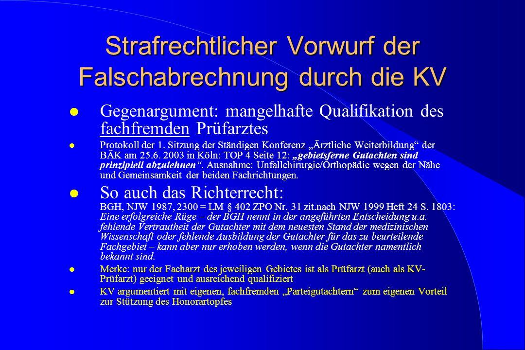 Strafrechtlicher Vorwurf der Falschabrechnung durch die KV l Gegenargument: mangelhafte Qualifikation des fachfremden Prüfarztes l Protokoll der 1. Si