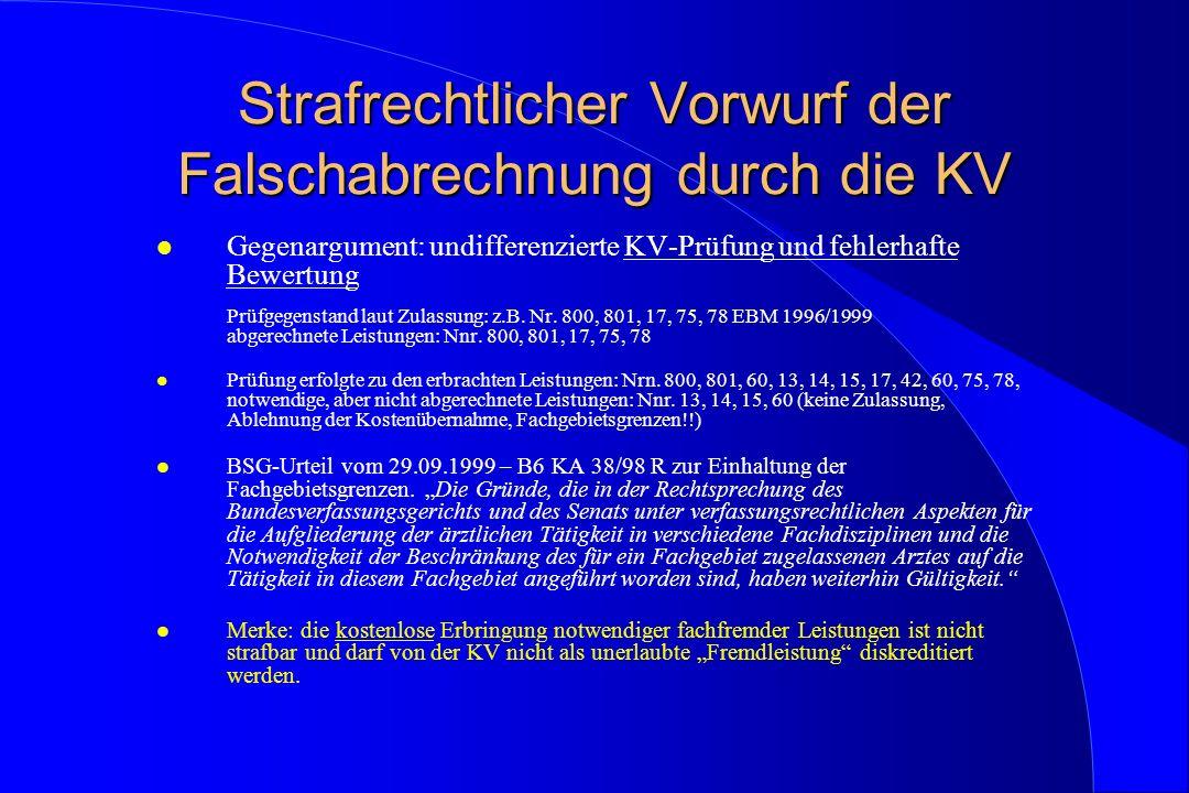 Strafrechtlicher Vorwurf der Falschabrechnung durch die KV l Gegenargument: undifferenzierte KV-Prüfung und fehlerhafte Bewertung Prüfgegenstand laut