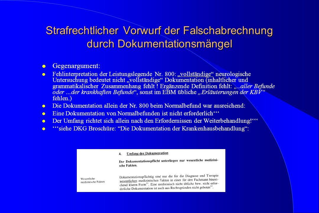 Strafrechtlicher Vorwurf der Falschabrechnung durch Dokumentationsmängel l Gegenargument: l Fehlinterpretation der Leistungslegende Nr. 800: vollständ