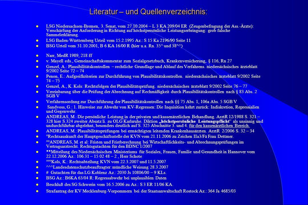 Literatur – und Quellenverzeichnis: l LSG Niedersachsen-Bremen, 3. Senat, vom 27.10.2004 – L 3 KA 209/04 ER (Zeugenbefragung der Ass.-Ärzte): Verschär
