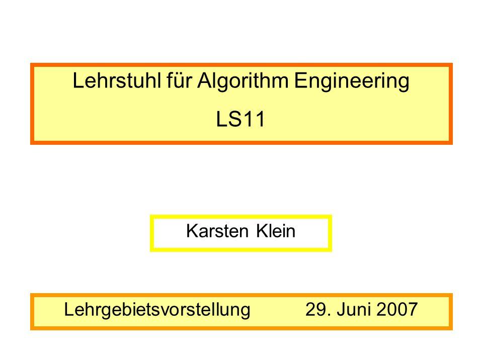 Die Professoren… Günter Rudolph Petra Mutzel Jan Vahrenhold Dezember 2004: Lehrstuhl für Algorithm Engineering (Nachfolge des Lehrstuhls für Systemanalyse, Prof.