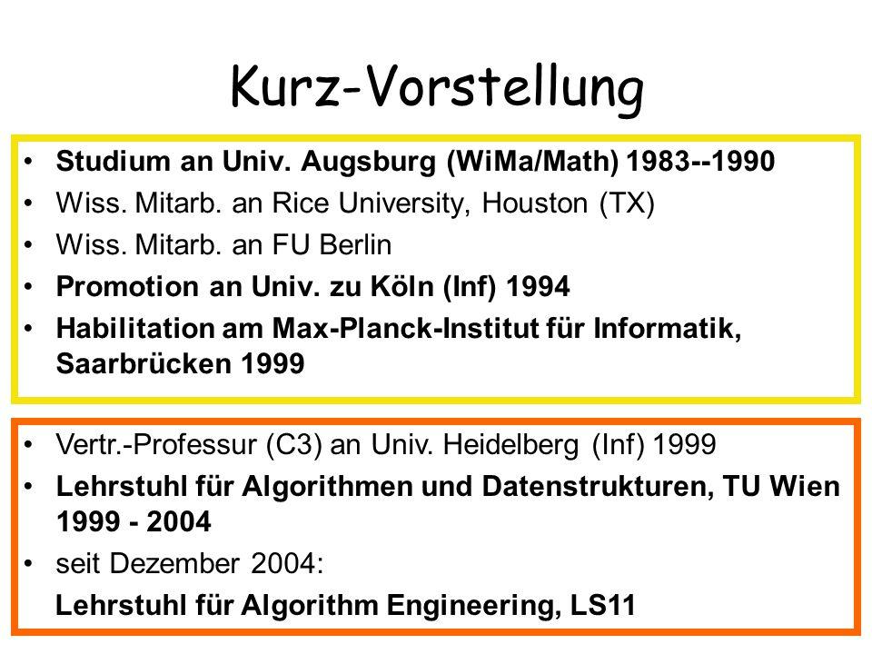 Design, theoretische Analyse, Implementierung, und experimentelle Evaluation von Algorithmen und Datenstrukturen Algorithm Engineering anwendungs- orientiert Forschungsinteressen Algorithmen und Datenstrukturen Graphenalgorithmen Kombinatorische Optimierung