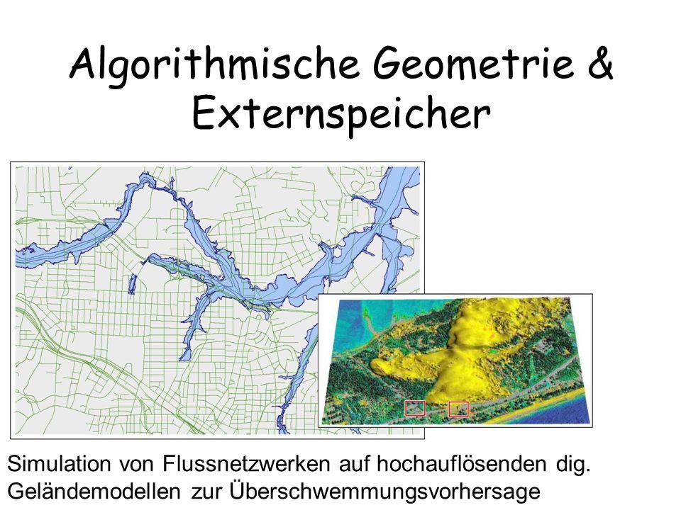 Algorithmische Geometrie & Externspeicher Simulation von Flussnetzwerken auf hochauflösenden dig. Geländemodellen zur Überschwemmungsvorhersage