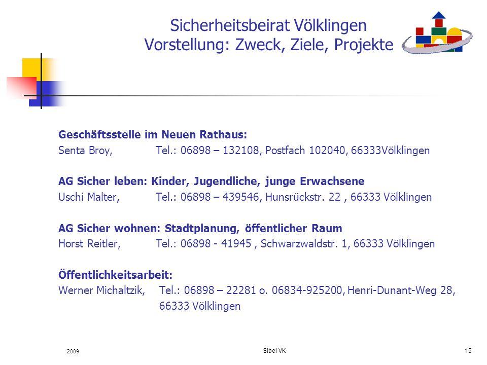Sicherheitsbeirat Völklingen Vorstellung: Zweck, Ziele, Projekte Geschäftsstelle im Neuen Rathaus: Senta Broy, Tel.: 06898 – 132108, Postfach 102040,