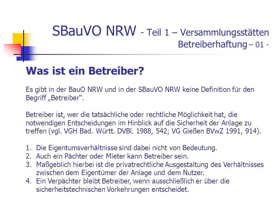 SBauVO NRW - Teil 1 – Versammlungsstätten Betreiberhaftung – 01 - Was ist ein Betreiber.