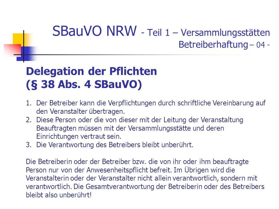 SBauVO NRW - Teil 1 – Versammlungsstätten Betreiberhaftung – 04 - Delegation der Pflichten (§ 38 Abs.