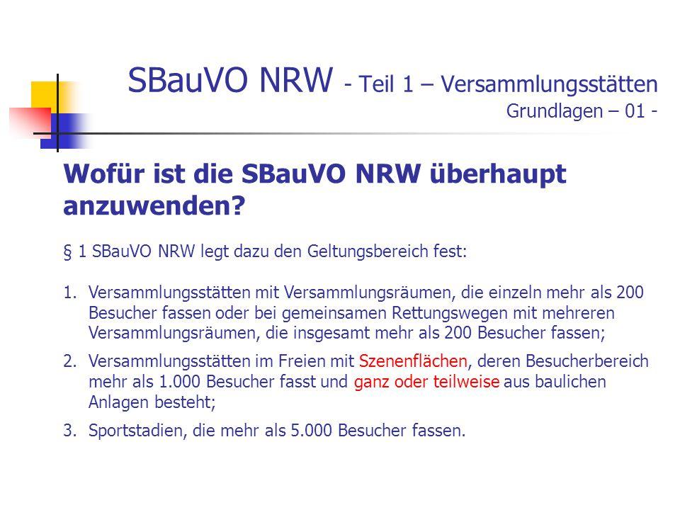 SBauVO NRW - Teil 1 – Versammlungsstätten Grundlagen – 01 - Wofür ist die SBauVO NRW überhaupt anzuwenden.