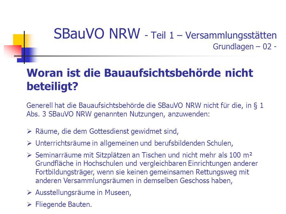 SBauVO NRW - Teil 1 – Versammlungsstätten Grundlagen – 02 - Woran ist die Bauaufsichtsbehörde nicht beteiligt.