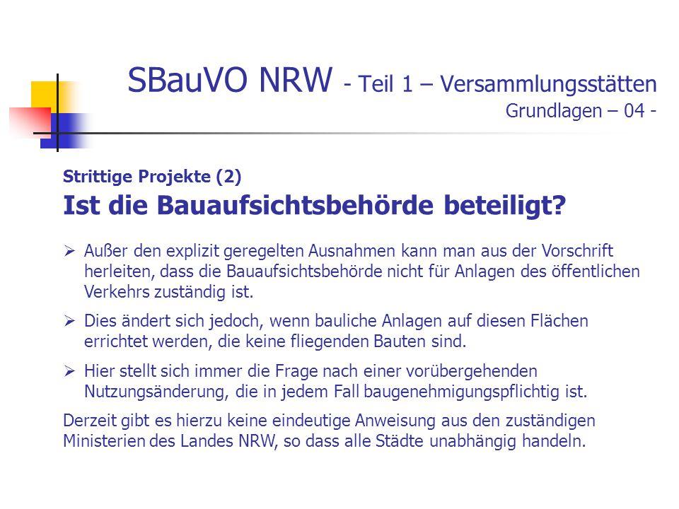 SBauVO NRW - Teil 1 – Versammlungsstätten Grundlagen – 04 - Strittige Projekte (2) Ist die Bauaufsichtsbehörde beteiligt.