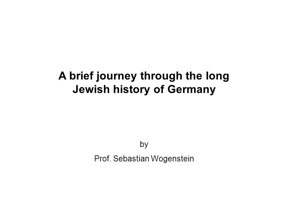 A brief journey through the long Jewish history of Germany by Prof. Sebastian Wogenstein