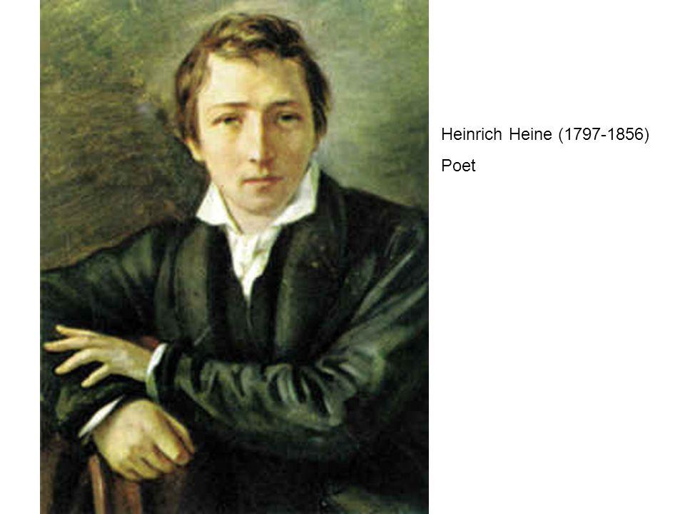 Heinrich Heine (1797-1856) Poet