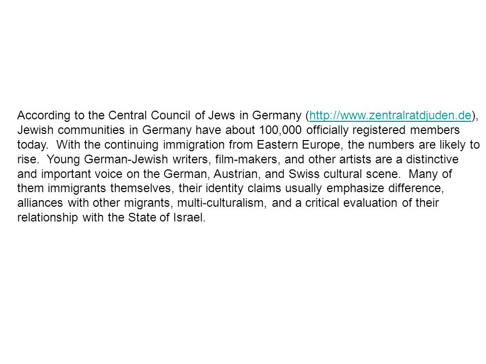 According to the Central Council of Jews in Germany (http://www.zentralratdjuden.de), Jewish communities in Germany have about 100,000 officially registered members today.