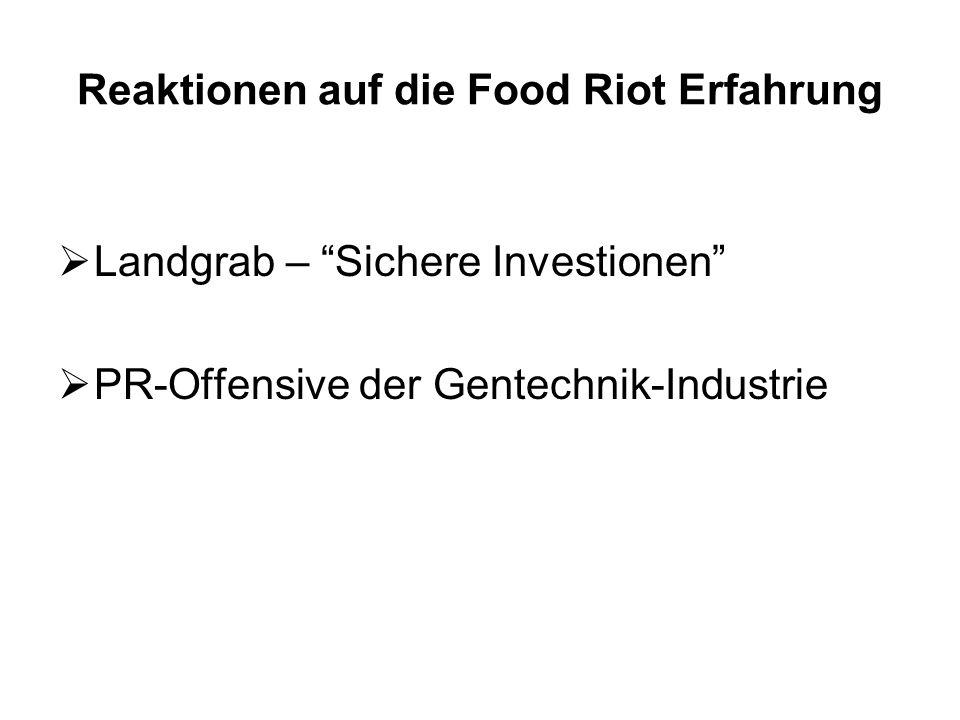 Reaktionen auf die Food Riot Erfahrung Landgrab – Sichere Investionen PR-Offensive der Gentechnik-Industrie