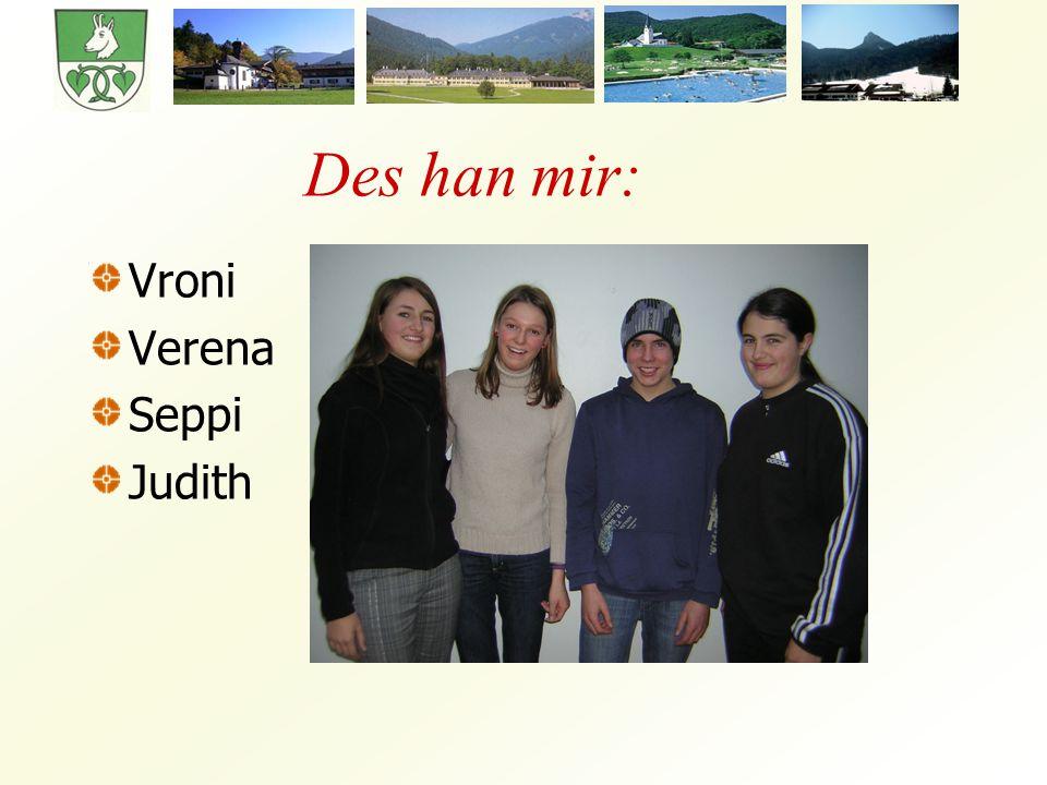 Des han mir: Vroni Verena Seppi Judith