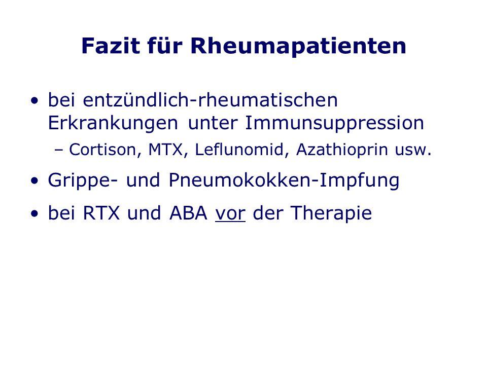 Fazit für Rheumapatienten bei entzündlich-rheumatischen Erkrankungen unter Immunsuppression –Cortison, MTX, Leflunomid, Azathioprin usw. Grippe- und P