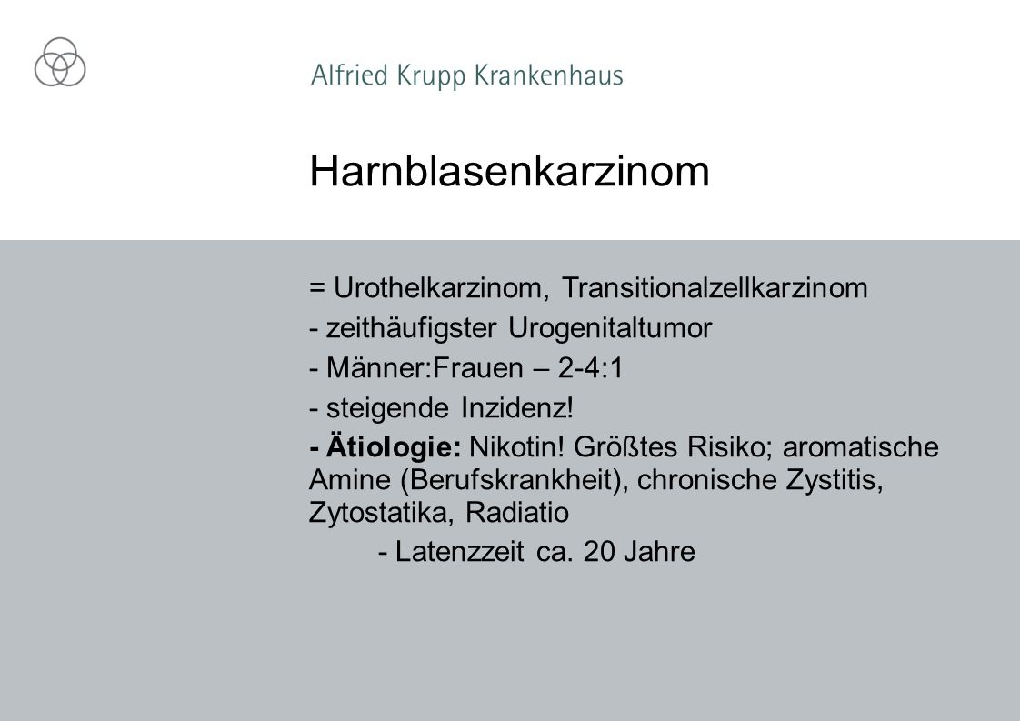= Urothelkarzinom, Transitionalzellkarzinom - zeithäufigster Urogenitaltumor - Männer:Frauen – 2-4:1 - steigende Inzidenz.