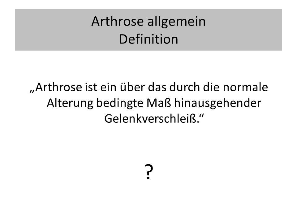Arthrose allgemein Symptome Schmerzen – Anlaufschmerz – Belastungsschmerz Bewegungseinschränkung Deformierung Krepitation Erguß Achsabweichung, Instabilität