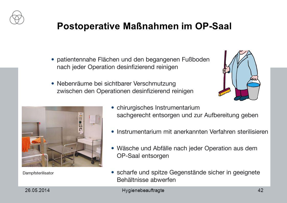 26.05.2014Hygienebeauftragte42 Postoperative Maßnahmen im OP-Saal