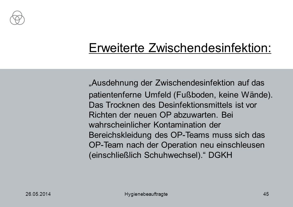 Ausdehnung der Zwischendesinfektion auf das patientenferne Umfeld (Fußboden, keine Wände).