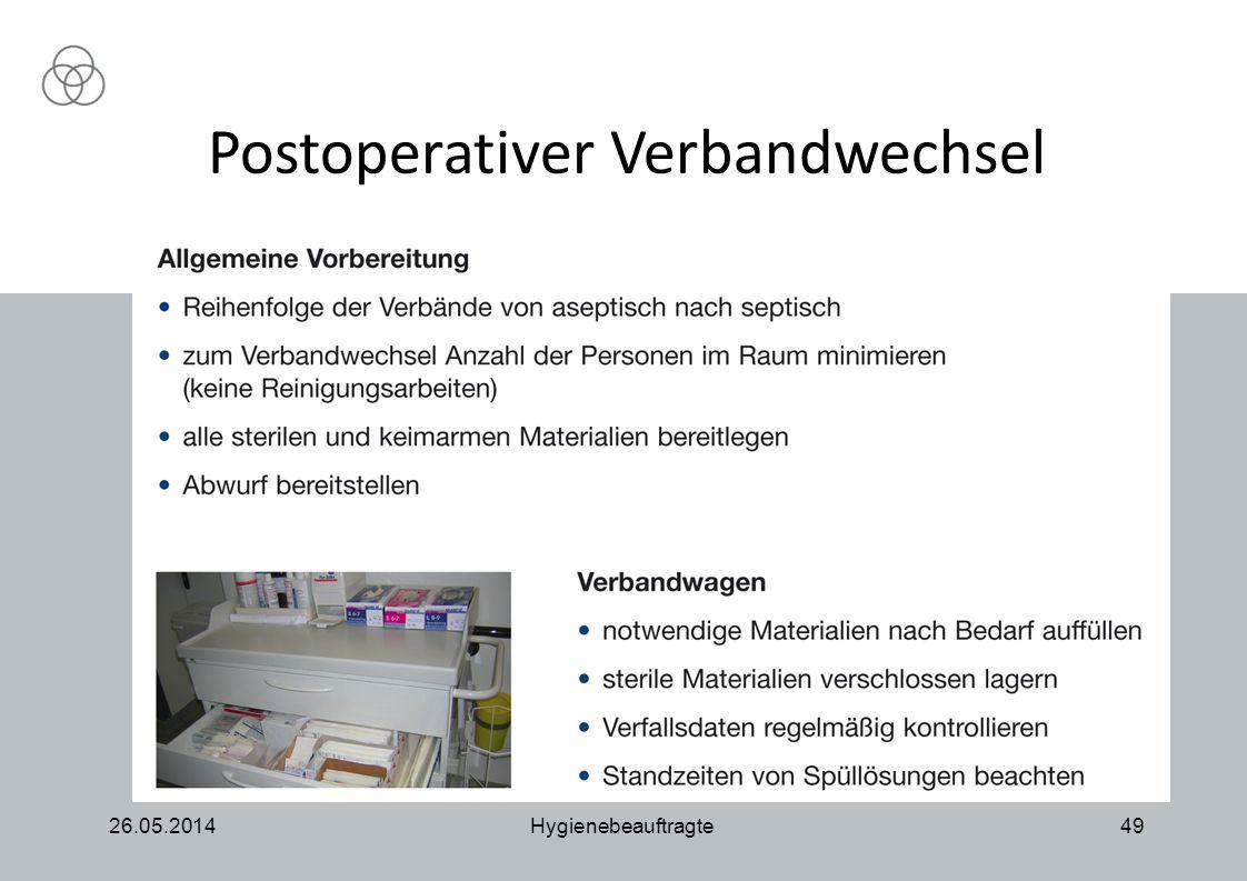 26.05.2014Hygienebeauftragte49 Postoperativer Verbandwechsel