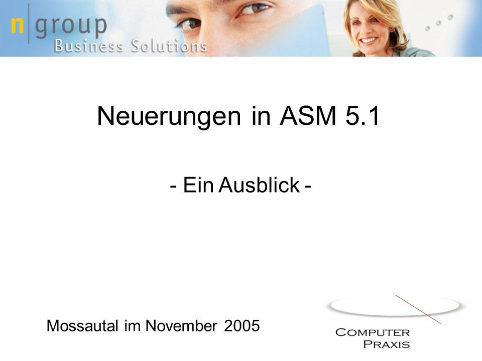 Neuerungen in ASM 5.1 Mossautal im November 2005 - Ein Ausblick -