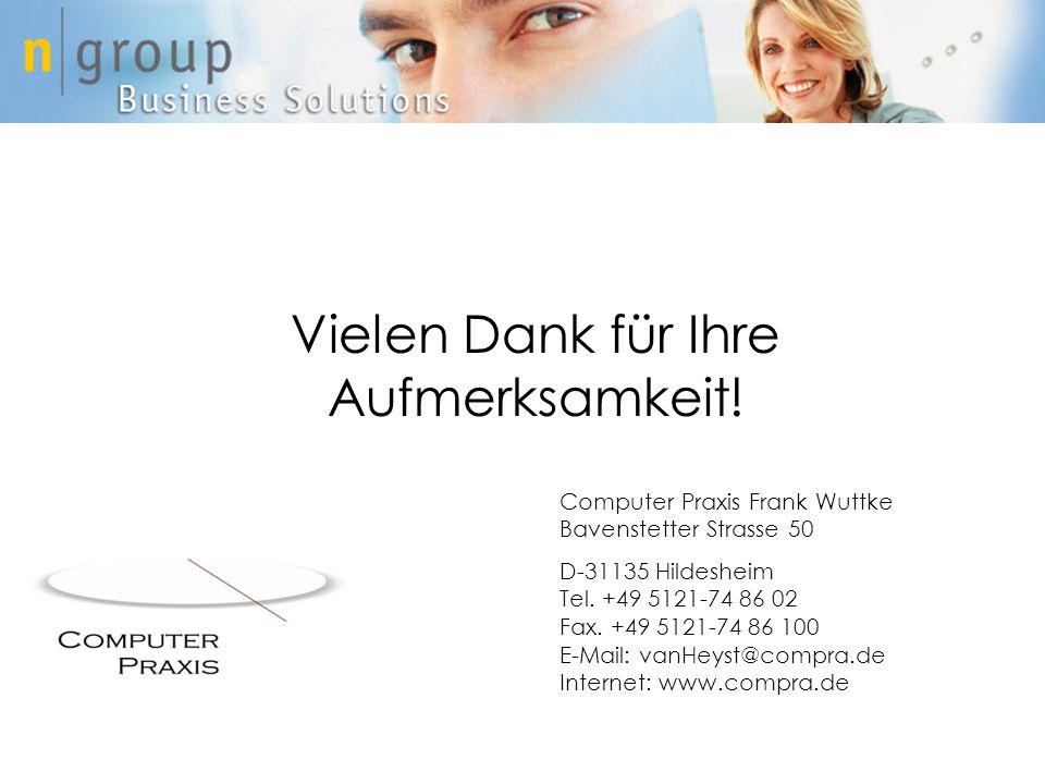 Vielen Dank für Ihre Aufmerksamkeit! Computer Praxis Frank Wuttke Bavenstetter Strasse 50 D-31135 Hildesheim Tel. +49 5121-74 86 02 Fax. +49 5121-74 8