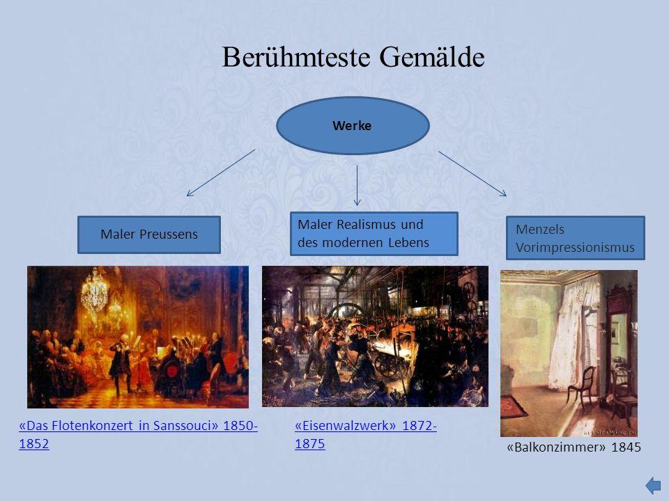 «Balkonzimmer» 1845 «Eisenwalzwerk» 1872- 1875 «Das Flotenkonzert in Sanssouci» 1850- 1852 Werke Maler Preussens Menzels Vorimpressionismus Maler Real