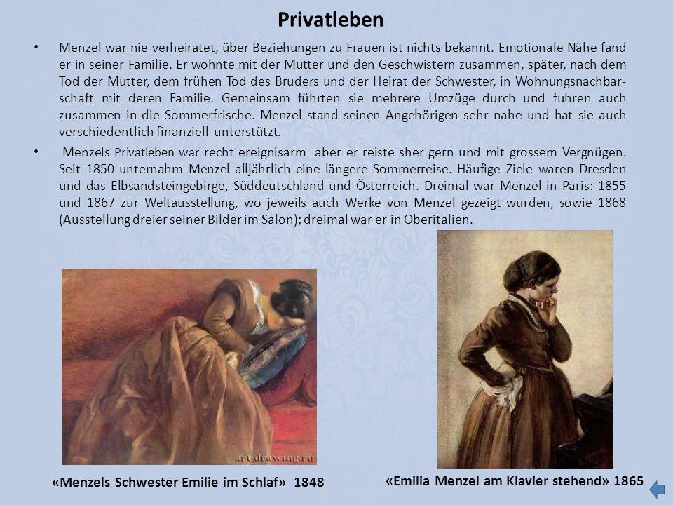 Privatleben Menzel war nie verheiratet, über Beziehungen zu Frauen ist nichts bekannt. Emotionale Nähe fand er in seiner Familie. Er wohnte mit der Mu