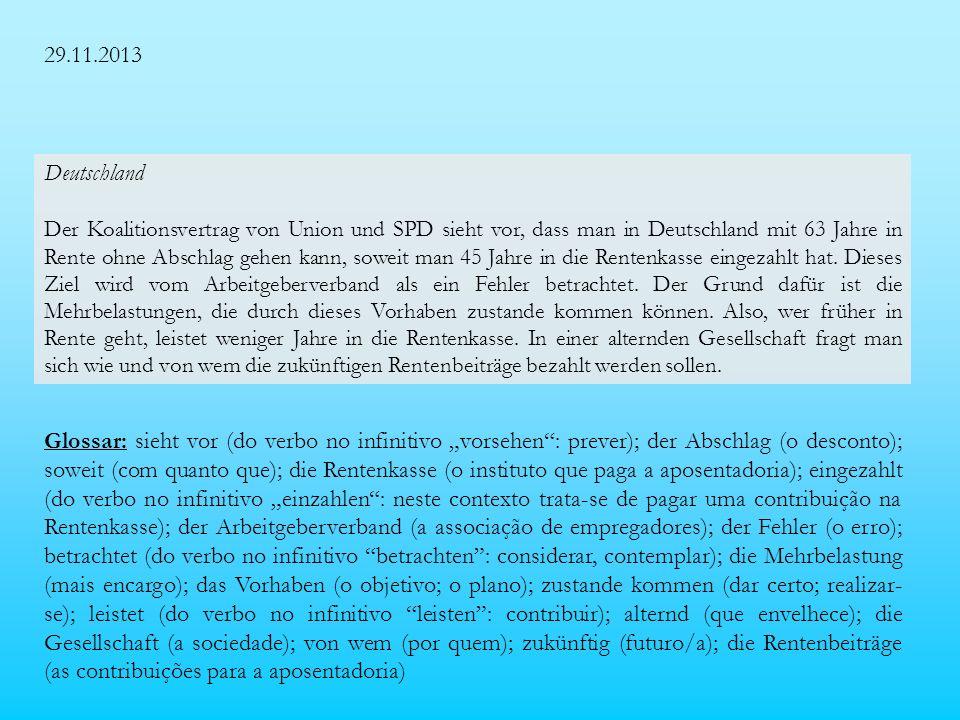 29.11.2013 Deutschland Der Koalitionsvertrag von Union und SPD sieht vor, dass man in Deutschland mit 63 Jahre in Rente ohne Abschlag gehen kann, soweit man 45 Jahre in die Rentenkasse eingezahlt hat.