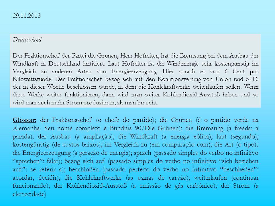 29.11.2013 Deutschland Der Fraktionschef der Partei die Grünen, Herr Hofreiter, hat die Bremsung bei dem Ausbau der Windkraft in Deutschland kritisiert.