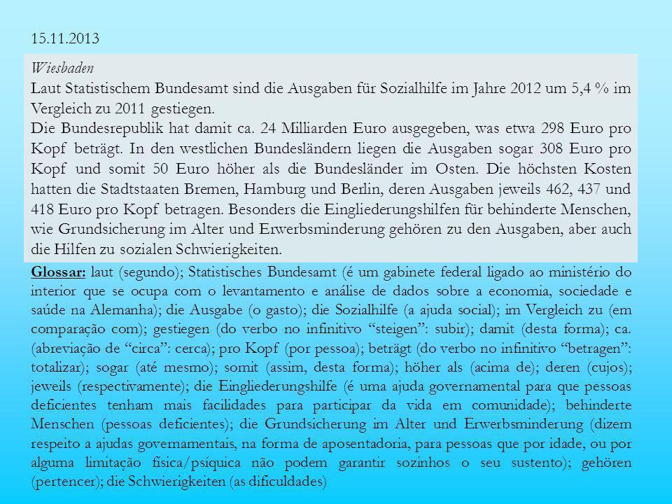 15.11.2013 Wiesbaden Laut Statistischem Bundesamt sind die Ausgaben für Sozialhilfe im Jahre 2012 um 5,4 % im Vergleich zu 2011 gestiegen.
