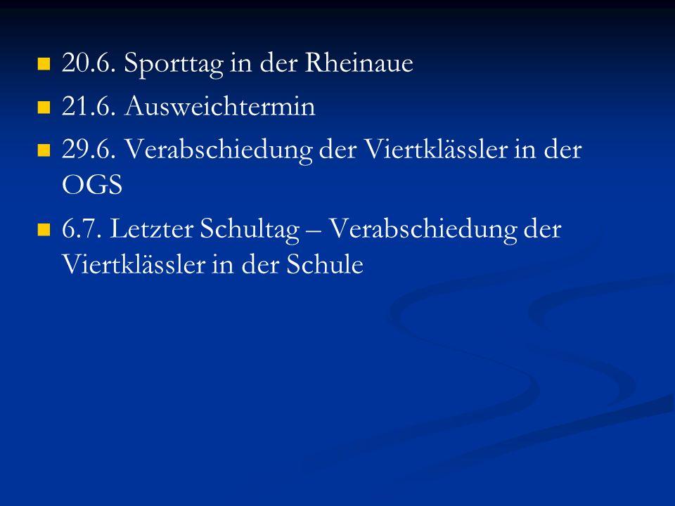 20.6. Sporttag in der Rheinaue 21.6. Ausweichtermin 29.6. Verabschiedung der Viertklässler in der OGS 6.7. Letzter Schultag – Verabschiedung der Viert