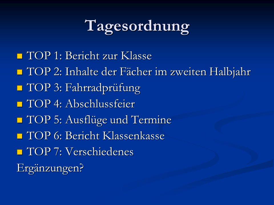 TOP 6: Bericht zur Klassenkasse TOP 7: Verschiedenes TOP 7: Verschiedenes