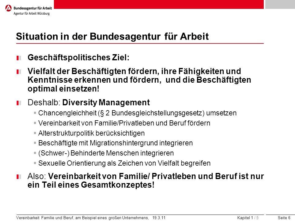 Seite 6 Vereinbarkeit Familie und Beruf, am Beispiel eines großen Unternehmens, 19.3.11 Kapitel 1 / 5 Situation in der Bundesagentur für Arbeit Geschä