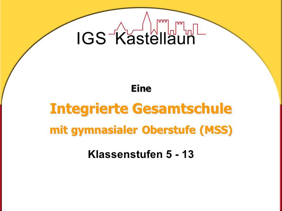 Eine Integrierte Gesamtschule mit gymnasialer Oberstufe (MSS) Eine Integrierte Gesamtschule mit gymnasialer Oberstufe (MSS) Klassenstufen 5 - 13