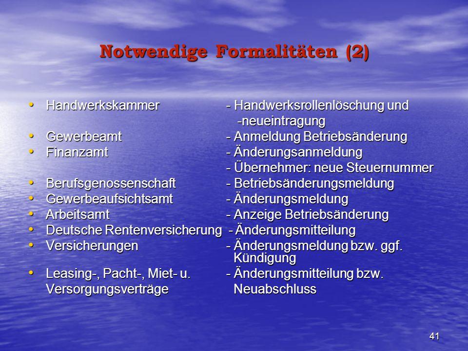 41 Notwendige Formalitäten (2) Handwerkskammer - Handwerksrollenlöschung und Handwerkskammer - Handwerksrollenlöschung und -neueintragung -neueintragu