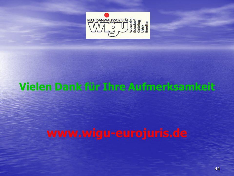 44 Vielen Dank für Ihre Aufmerksamkeit www.wigu-eurojuris.de