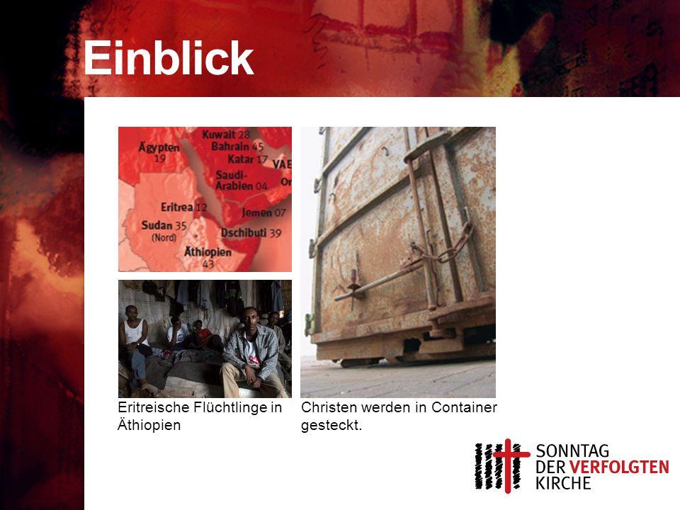 Einblick Eritreische Flüchtlinge in Äthiopien Christen werden in Container gesteckt.