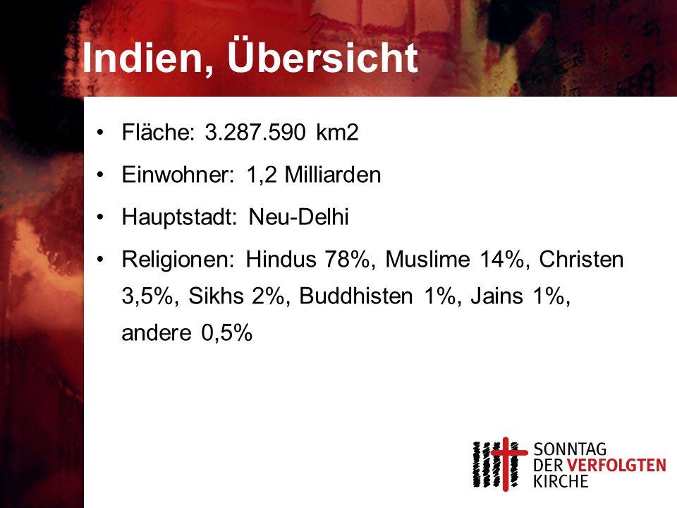 Indien, Übersicht Fläche: 3.287.590 km2 Einwohner: 1,2 Milliarden Hauptstadt: Neu-Delhi Religionen: Hindus 78%, Muslime 14%, Christen 3,5%, Sikhs 2%, Buddhisten 1%, Jains 1%, andere 0,5%
