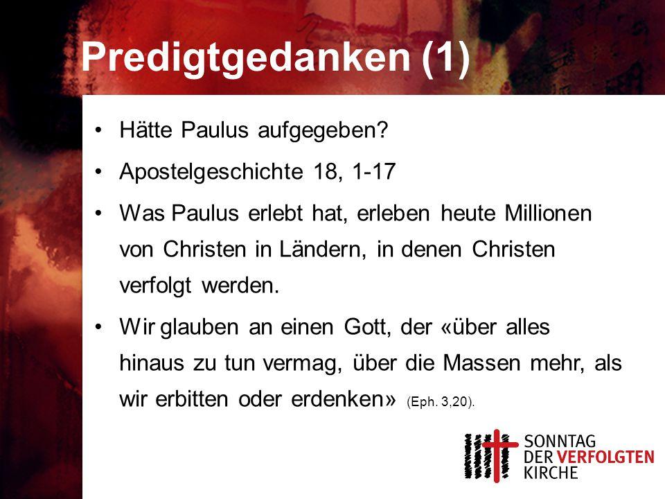 Predigtgedanken (1) Hätte Paulus aufgegeben.