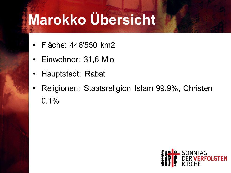 Marokko Übersicht Fläche: 446 550 km2 Einwohner: 31,6 Mio.